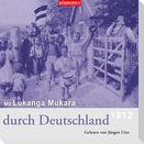 Mit Lukanga Mukara durch Deutschland