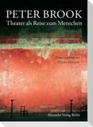Das Theater als Reise zum Menschen