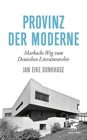 Dunkhase, Jan Eike. Provinz der Moderne - Marbachs