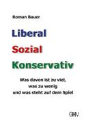 Liberal - Sozial - Konservativ