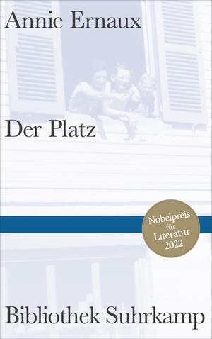 Annie Ernaux / Sonja Finck. Der Platz. Suhrkamp, 2019.