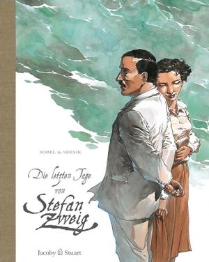 Laurent Seksik / Guillaume Sorel. Die letzten Tage von Stefan Zweig. Verlagshaus Jacoby & Stuart GmbH, 2012.