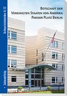 Botschaft der Vereinigten Staaten von Amerika Pariser Platz Berlin