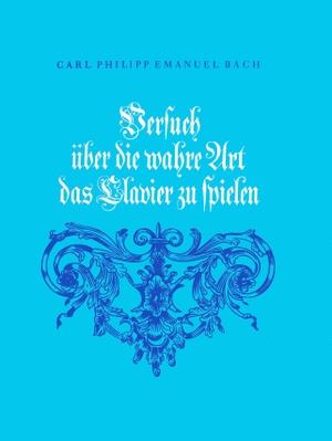 Bach, Carl Philipp Emanuel. Versuch über die wahr