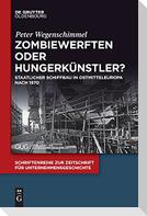 Zombiewerften oder Hungerkünstler?