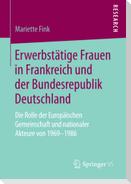 Erwerbstätige Frauen in Frankreich und der Bundesrepublik Deutschland