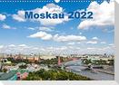 Moskau 2022 (Wandkalender 2022 DIN A3 quer)