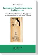 Katholisches Krankenhauswesen im Ruhrrevier