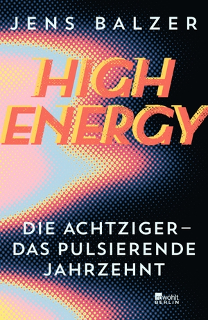 Balzer, Jens. High Energy - Die Achtziger - das pu