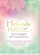 Heilende Hände - die Grundlagen der Energieheilung