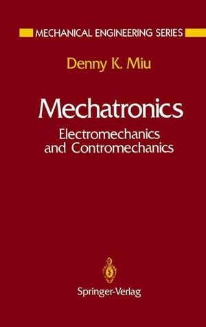 Miu, Denny K.. Mechatronics - Electromechanics and