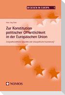 Zur Konstitution politischer Öffentlichkeit in der Europäischen Union