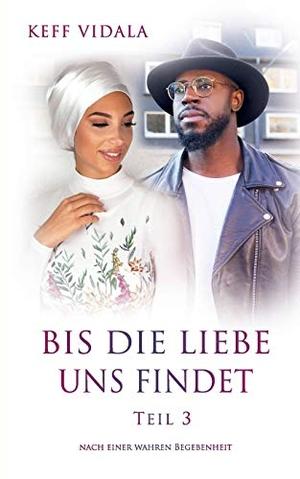 Keff Vidala. Bis die Liebe uns findet - Nach einer wahren Begebenheit. BoD – Books on Demand, 2019.