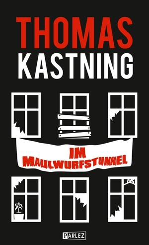 Thomas Kastning. Im Maulwurfstunnel. Parlez Verlag, 2018.