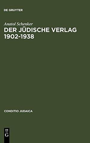 Anatol Schenker. Der Jüdische Verlag 1902–1938 - Zwischen Aufbruch, Blüte und Vernichtung. De Gruyter, 2003.