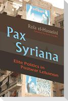 Pax Syriana: Elite Politics in Postwar Lebanon
