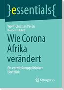 Wie Corona Afrika verändert
