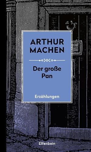 Machen, Arthur. Die Große Pan - und andere Erzäh