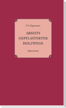 Abseits gepflasterter Holzwege
