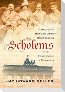 The Scholems: A Story of the German-Jewish Bourgeoisie from Emancipation to Destruction
