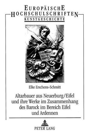 Elke Erschens-Schmitt. Altarbauer aus Neuerburg/Ei