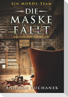 Ein MORDs-Team - Der Fall Corey Parker 2: Die Maske fällt (Bände 16-18)