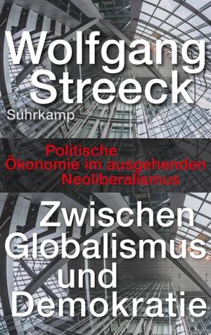 Streeck, Wolfgang. Zwischen Globalismus und Demokr