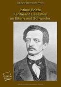Intime Briefe Ferdinand Lassalles an Eltern und Schwester