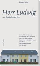 Herr Ludwig oder Das Leben an sich