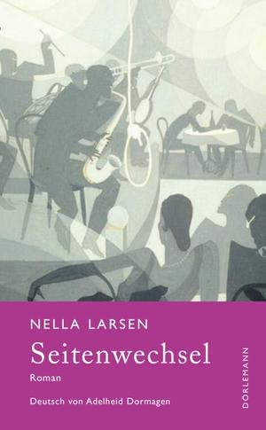 Larsen, Nella. Seitenwechsel - Roman. Doerlemann Verlag, 2021.