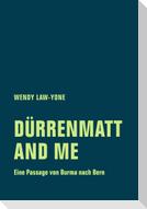 Dürrenmantt and me
