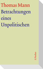 Betrachtungen eines Unpolitischen. Große kommentierte Frankfurter Ausgabe. Textband