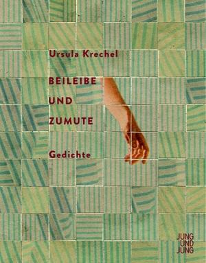 Krechel, Ursula. Beileibe und Zumute - Gedichte. J