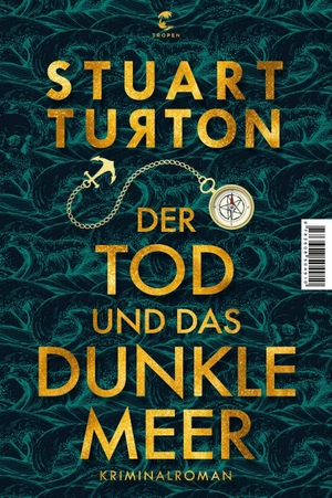 Turton, Stuart. Der Tod und das dunkle Meer - Kriminalroman. Tropen, 2021.