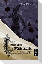 Der Löwe aus Mitternacht. Geschichten des Dreißigjährigen Krieges. Band 5