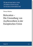Relocation - Die Umsiedlung von Asylbewerbern in der Europäischen Union