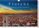 Florenz - Schönheit in der Toskana (Wandkalender 2022 DIN A4 quer)