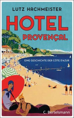 Hachmeister, Lutz. Hôtel Provençal - Eine Geschi
