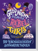 Good Night Stories for Rebel Girls - 100 Lebensgeschichten Schwarzer Frauen