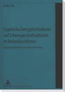 Eugenische Zwangssterilisationen und Schwangerschaftsabbrüche im Nationalsozialismus