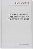 Kleinere Schriften II: Abhandlungen zur Philosophie vor Kant