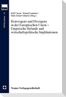 Konvergenz und Divergenz in der Europäischen Union - Empirische Befunde und wirtschaftspolitische Implikationen