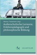 Außerschulische Lernorte, Erlebnispädagogik und philosophische Bildung
