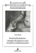 Rembrandts Bathseba - Metapher des Begehrens oder Sinnbild zur Selbsterkenntnis?