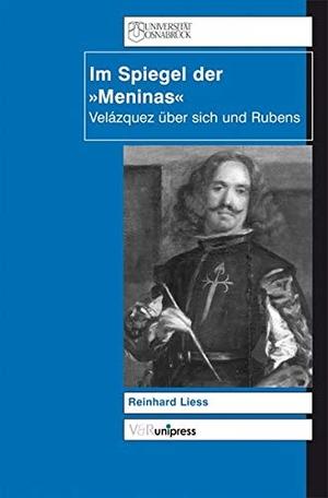 Reinhard Liess. Im Spiegel der 'Meninas' - Velázquez über sich und Rubens. V&R unipress, 2003.