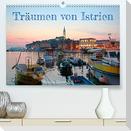 Träumen von Istrien (Premium, hochwertiger DIN A2 Wandkalender 2022, Kunstdruck in Hochglanz)