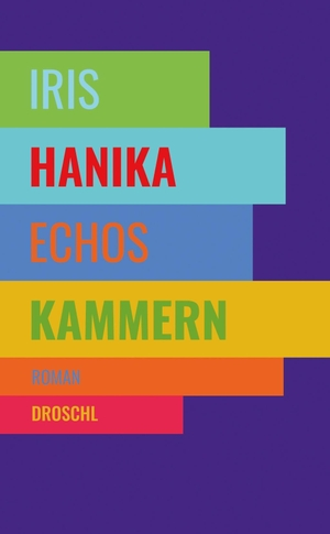 Iris Hanika. Echos Kammern - Roman. Droschl, M, 20