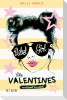 Die Valentines - verdammt berühmt. Rebel Girl