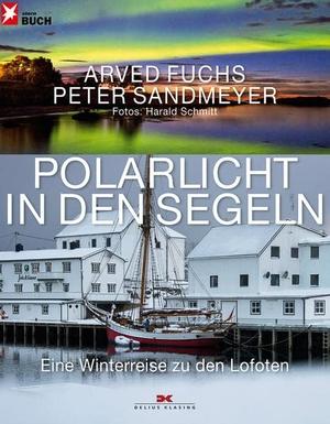 Fuchs, Arved / Peter Sandmeyer. Polarlicht in den
