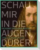 Schau mir in die Augen, Dürer!
